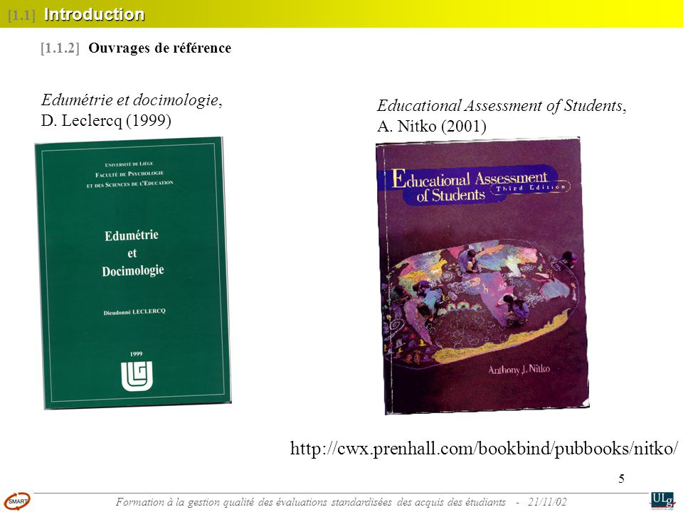 [1.1] Introduction [1.1.2] Ouvrages de référence. Edumétrie et docimologie, D. Leclercq (1999) Educational Assessment of Students,